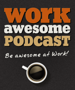 WorkAwesome podcast
